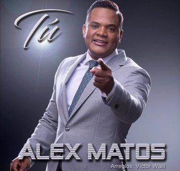 """Alex Matos estrena disco y video canción """"Tú"""""""