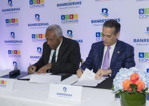 Banreservas y CONADIS firman acuerdo  facilitatransacciones a discapacitados