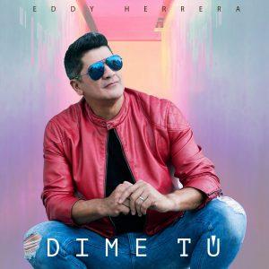 Eddy Herrera refresca la radio con el sencillo ¨Dime tú¨