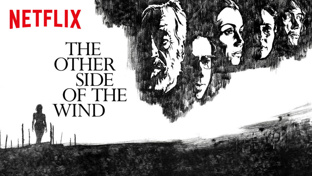 "CRITICA DE CINE: ""The Other Side Of The Wind"""