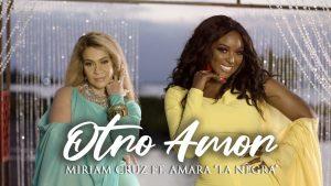 """Miriam Cruz y Amara La Negra llegan con """"Otro amor"""" a la radio"""