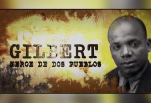 Presentarán documental 'Gilbert, héroe de dos pueblos'