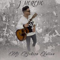 «Mi Belleza Latina» lo nuevo de J Moreno a base de guitarra urbana