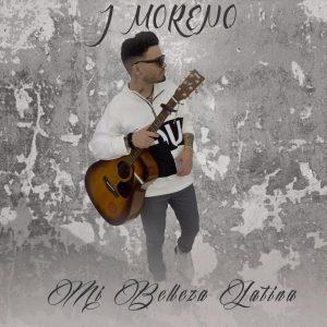 """""""Mi Belleza Latina"""" lo nuevo de J Moreno a base de guitarra urbana"""