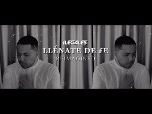 "Grupo Ilegales presenta nuevo tema musical ""Llénate de Fe Reimagined"""