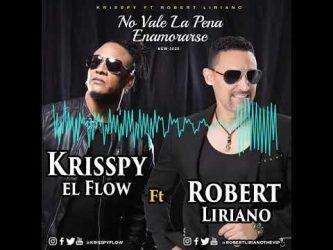 """Típicos Krisppy y Robert Liriano lanzan tema """"No vale la pena enamorarse"""""""
