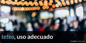 Fundéu GA: «teteo», uso adecuado